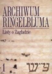 Okładka książki Archiwum Ringelbluma. Tom 1. Listy o Zagładzie Ruta Sakowska