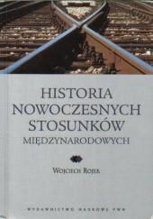 Okładka książki Historia nowoczesnych stosunków międzynarodowych Wojciech Rojek