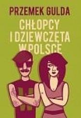 Okładka książki Chłopcy i dziewczęta w Polsce Przemek Gulda