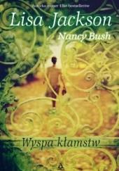 Okładka książki Wyspa kłamstw Lisa Jackson,Nancy Bush
