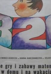Okładka książki Proste gry i zabawy matematyczne w domu i na wakacjach Jolanta Makowska