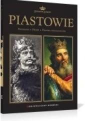 Okładka książki Piastowie Jerzy Strzelczyk,Grzegorz Jasiński,Anna Pobóg-Lenartowicz