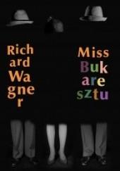 Okładka książki Miss Bukaresztu Richard Wagner