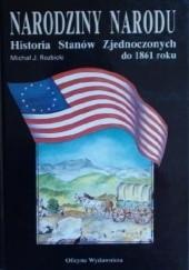 Okładka książki Narodziny narodu. Historia Stanów Zjednoczonych do 1861 roku Michał Rozbicki