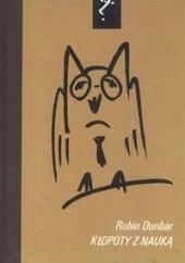 Okładka książki Kłopoty z nauką Robin Dunbar