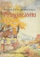 Okładka książki Przyjaciółki Kathleen Rowntree
