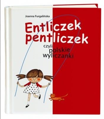 Entliczek Pentliczek Czyli Polskie Wyliczanki Joanna
