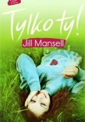 Okładka książki Tylko ty! Jill Mansell