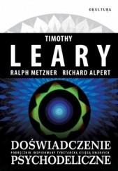 Okładka książki Doświadczenie psychodeliczne Timothy Leary,Ralph Metzner,Richard Alpert