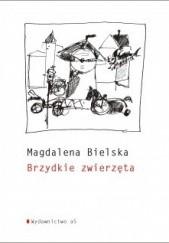 Okładka książki Brzydkie zwierzęta Magdalena Bielska
