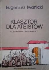 Okładka książki Klasztor dla ateistów Eugeniusz Iwanicki