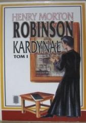 Okładka książki Kardynał - t. 1 Henry Morton Robinson