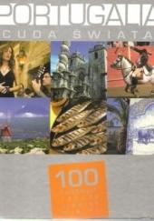 Okładka książki Portugalia. Cuda Świata. 100 kultowych rzeczy, zjawisk, miejsc praca zbiorowa