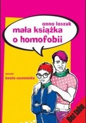 Okładka książki Mała książka o homofobii Anna Laszuk