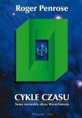 Okładka książki Cykle czasu. Nowy niezwykły obraz Wszechświata Roger Penrose
