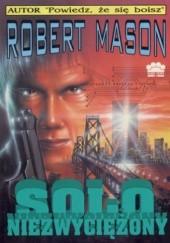 Okładka książki Solo niezwyciężony Robert Mason