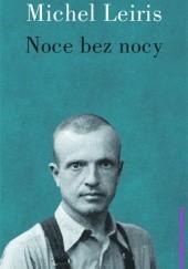 Okładka książki Noce bez nocy i kilka dni bez dnia