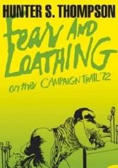 Okładka książki Fear and Loathing on the Campaign Trail 72 Hunter S. Thompson