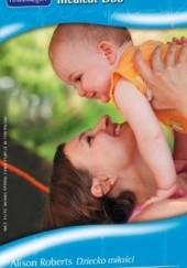 Okładka książki Dziecko miłości. Powrót buntownika Caroline Anderson,Alison Roberts