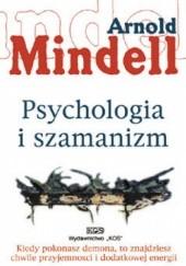 Okładka książki Psychologia i szamanizm Arnold Mindell