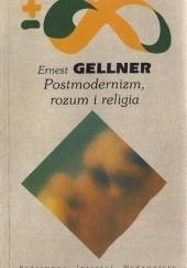 Okładka książki Postmodernizm, rozum i religia Ernest Gellner