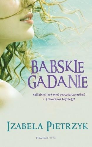 Okładka książki Babskie gadanie Izabela Pietrzyk