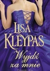 Okładka książki Wyjdź za mnie Lisa Kleypas