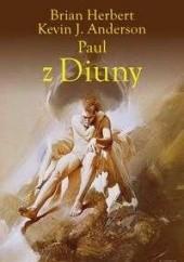 Okładka książki Paul z Diuny Brian Patrick Herbert,Kevin J. Anderson