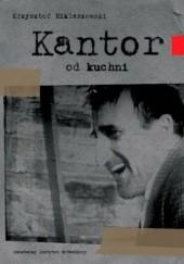 Okładka książki Kantor od kuchni Krzysztof Miklaszewski