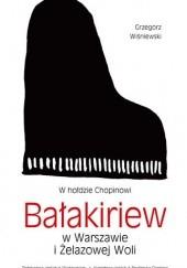 Okładka książki Bałakiriew w Warszawie i Żelazowj Woli. W hołdzie Chopinowi Grzegorz Wiśniewski