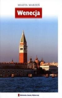 Okładka książki Miasta marzeń. Wenecja praca zbiorowa