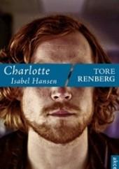Okładka książki Charlotte Isabel Hansen Tore Renberg
