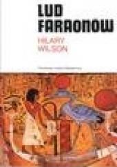 Okładka książki Lud faraonów Hilary Wilson