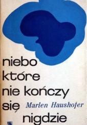 Okładka książki Niebo, które nie kończy się nigdzie Marlen Haushofer