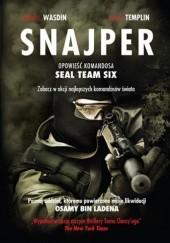 Okładka książki Snajper. Opowieść komandosa SEAL Team Six Howard E. Wasdin,Stephen Templin