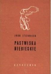 Okładka książki Pastwiska niebieskie John Steinbeck