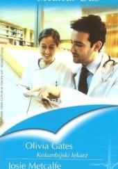Okładka książki Kolumbijski lekarz. Dziecko szczęścia Olivia Gates,Josie Metcalfe