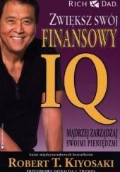 Okładka książki Zwiększ swój finansowy IQ Robert Toru Kiyosaki