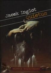Okładka książki Quietus (wydanie rozszerzone) Jacek Inglot