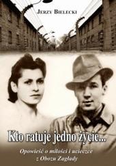 Okładka książki Kto ratuje jedno życie... Jerzy Bielecki