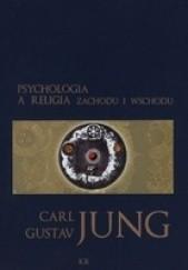 Okładka książki Psychologia a religia Zachodu i Wschodu Carl Gustav Jung