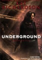 Okładka książki Underground Kat Richardson