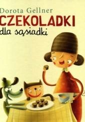 Okładka książki Czekoladki dla sąsiadki Dorota Gellner