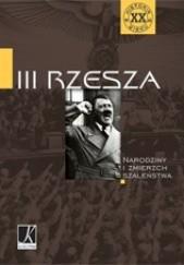 Okładka książki III Rzesza. Narodziny i zmierzch szaleństwa. Joanna Wieliczka-Szarkowa