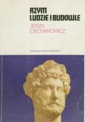 Okładka książki Rzym. Ludzie i budowle Jerzy Ciechanowicz
