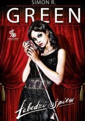 Okładka książki Łabędzi śpiew Simon R. Green