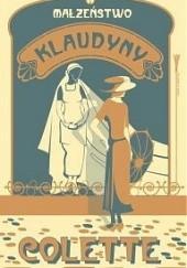 Okładka książki Małżeństwo Klaudyny Sidonie-Gabrielle Colette