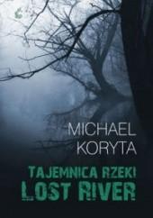 Okładka książki Tajemnica rzeki Lost River Michael Koryta