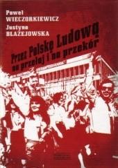 Okładka książki Przez Polskę Ludową na przełaj i na przekór Paweł Wieczorkiewicz,Justyna Błażejowska