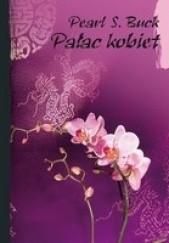 Okładka książki Pałac kobiet Pearl S. Buck